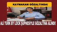 Darende Kaymakamı Ali TÜRK By Lock'tan Gözaltına Alındı!