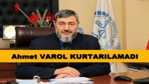 Kalp Krizi Geçiren Müftü Ahmet VAROL Hayatını Kaybetti